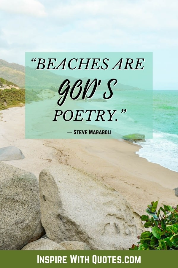 """rocks on a white sandy beach with the short quote """"beaches are god's poetry"""""""