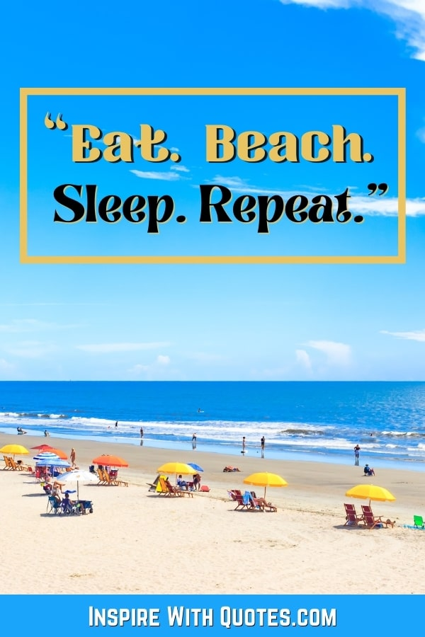 """people sitting under umbrellas at the beach with quote """"eat. sleep. beach. repeat."""""""