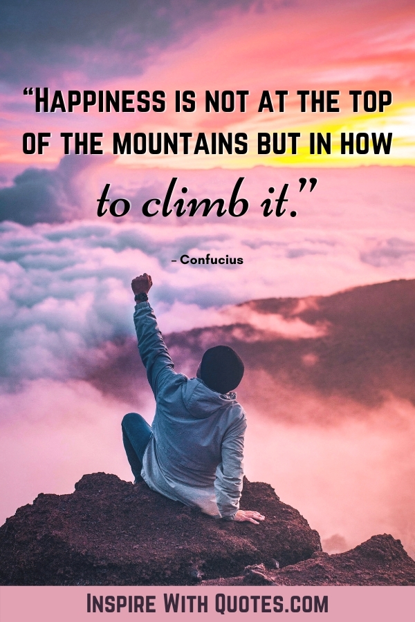 Person enjoing a mountain sunset with the mountain quote about finding happiness when climbing a mountain