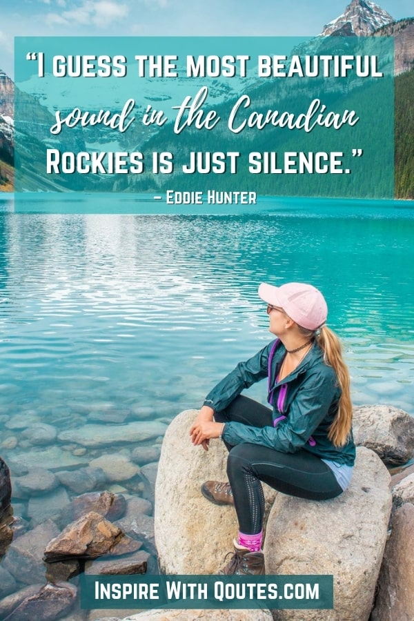 Lady sitting in at Lake Louise with quote about the most beautiful thing in the Rocky mountains is silence