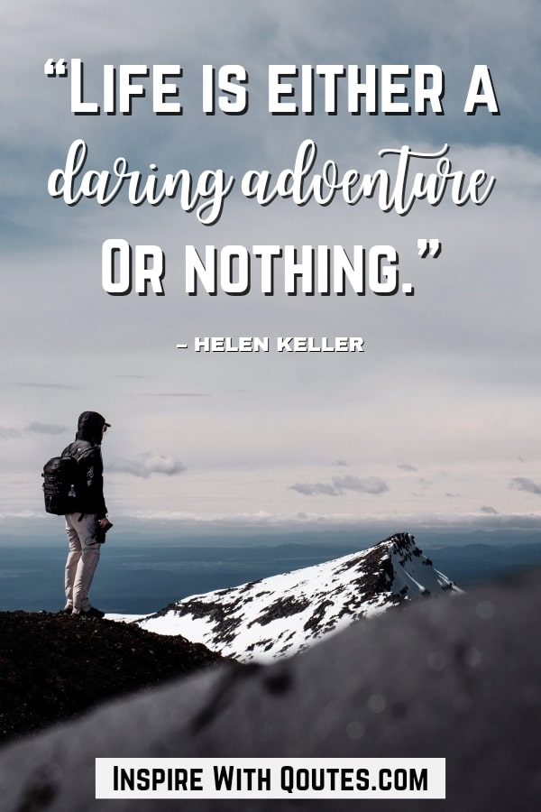 Life-is-either-a-daring-adventure-or-nothing-inspirational-mountain-caption