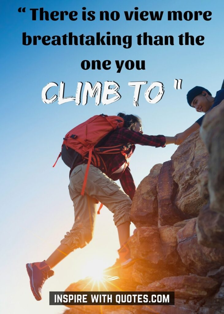 There-is-no-view-more-breathtaking-mountain-climbing-quotes-5