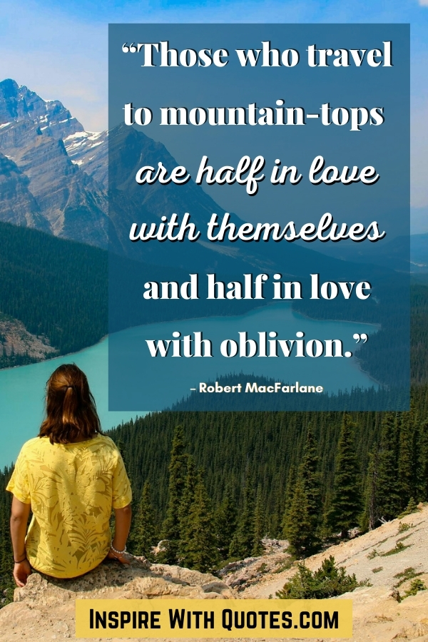 woman sitting near a lake and mountain with quote about those who climb mountains being in love with them