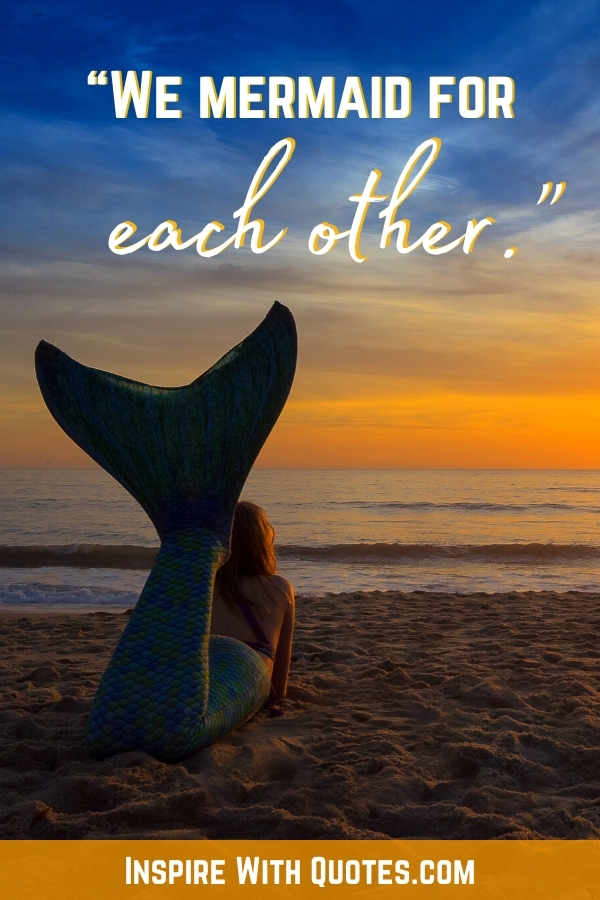 """a mermaid on the sand with the funny beach quote """"we were mermaid for each other"""""""