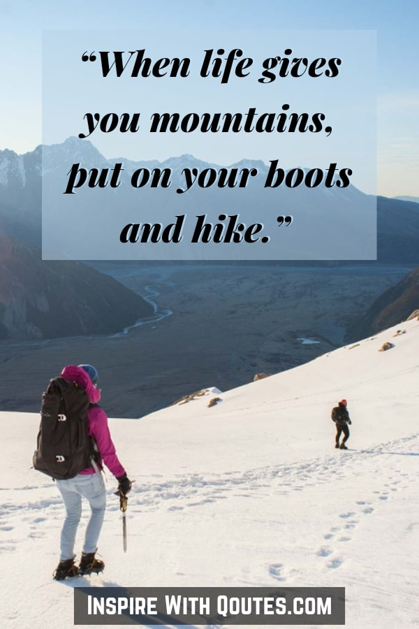 When-life-gives-you-mountains-put-on-your-boots-and-hike-mountain-caption