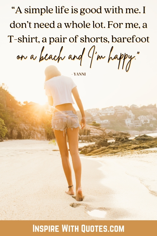 lady walking barefoot on a beach with a quote about being happy with the simple things in life like walking barefoot on the beach