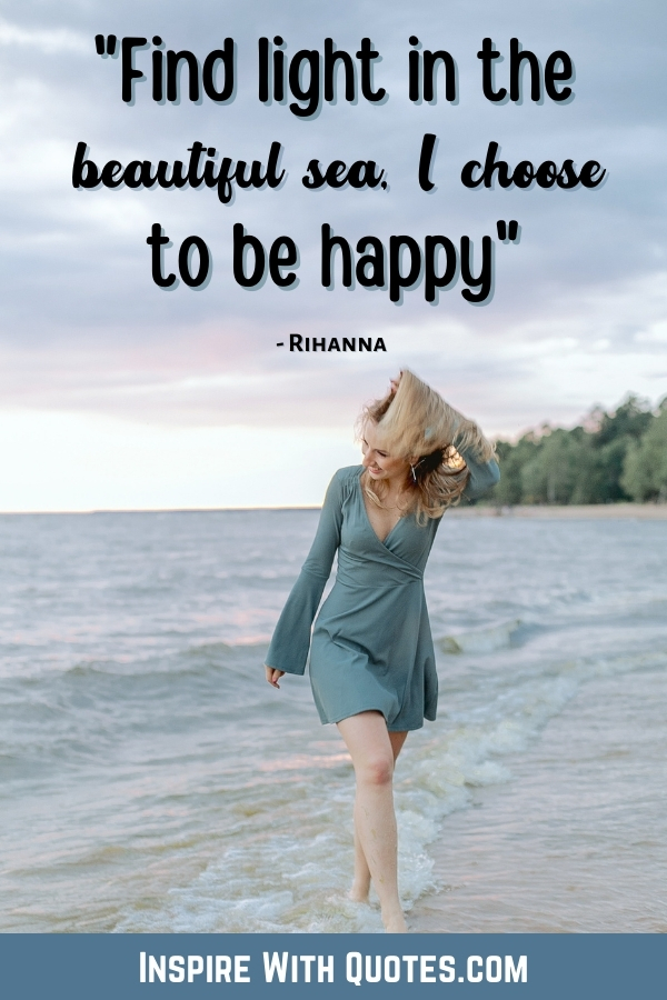lady o the beach with a quote abut finding light in the beautiful sea and choosing to be happy