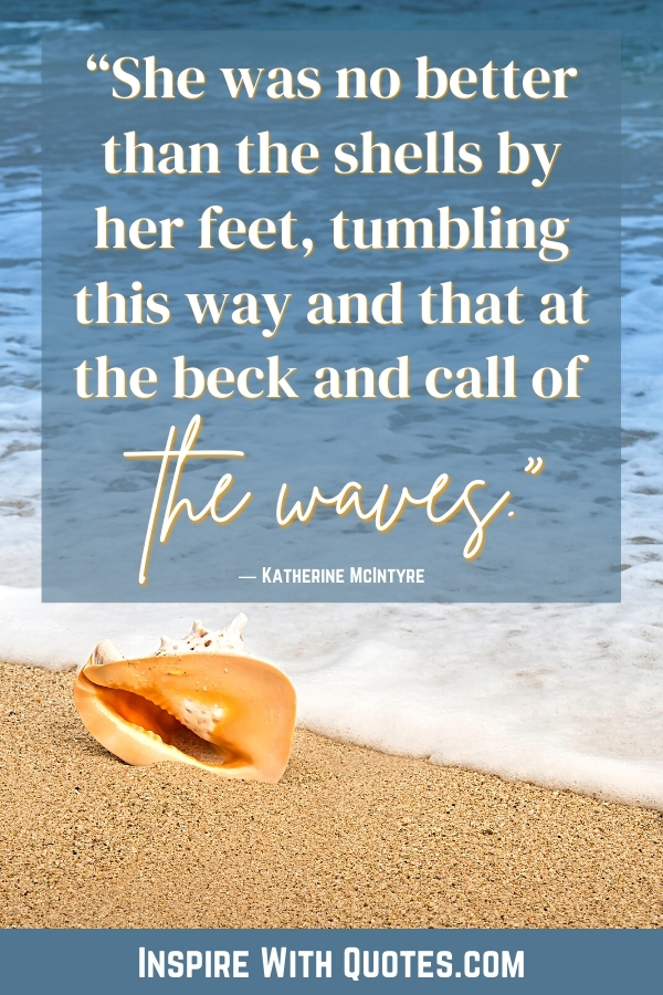 """a shell on the beach with the quote """"she was no better than the shells by her feet"""""""