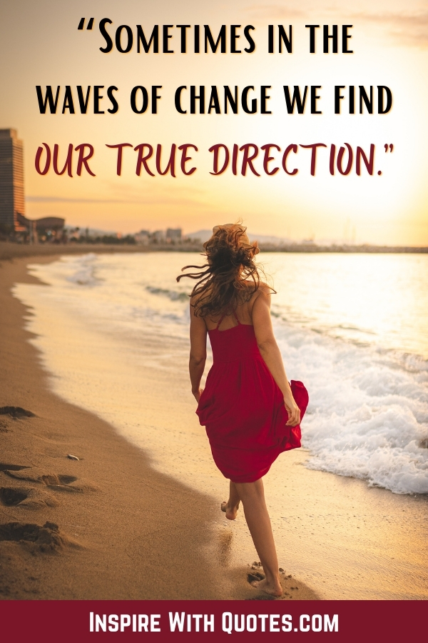 woman walking on the beach at sunset with a quote about finding our true direction in the waves of change