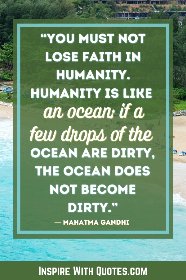 ghandi quote about humanity and a drop in the ocean